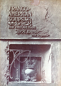 Biardot, A. Franco-American Soups: How They Are Made