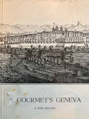 (Swiss) Lank, David M.  A Gourmet's Geneva: An Gastronomic Guide to an International City.