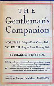 (Cocktails) Baker, Charles H., Jr. The Gentleman's Companion in Two Volumes: Volume One Being An Exotic Cookery Book; Volume Two Being An Exotic Drinking Book. 2 vols.