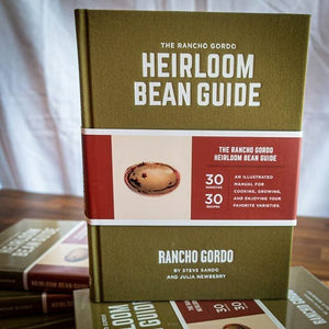 (Beans) Steve Sando. The Rancho Gordo Heirloom Bean Guide.