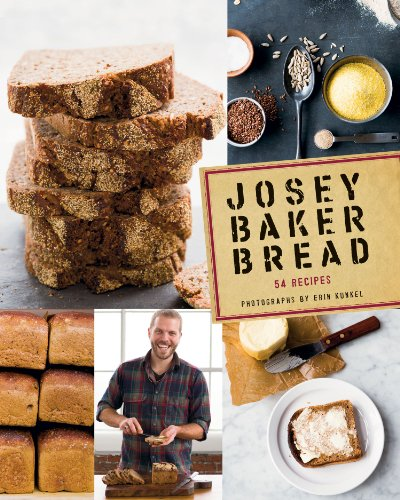 (Bread) Baker, Josey. Josey Baker Bread: Get Baking - Make Awesome Bread - Share the Loaves.