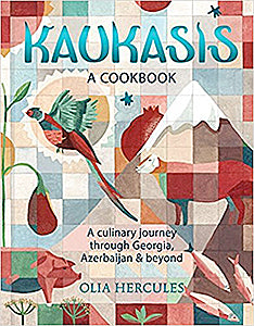 Olia Hercules. Kaukasis: A Culinary Journey through Georgia, Azerbaijan & Beyond.