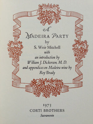 (Tower, Jeremiah) Mitchell, S. Weir. A Madeira Party. Intro by William Dickerson. Appendices on Madeira wine by Roy Brady.