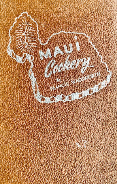 (Hawaii) Wadsworth, Frances,ed. Maui Cookery.