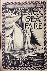 Carstarphen, Dee. Maverick Sea Fare: A Caribbean Cook Book.