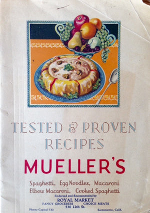 (California - Pasta) Mueller's. Tested & Proven Recipes: Spaghetti, Egg Noodles, Macaroni, Elbow Macaroni, Cooked Spaghetti.