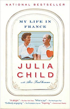 Julia Child. My Life in France.