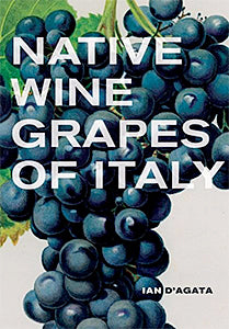 Ian D'Agata. Native Wine Grapes of Italy.