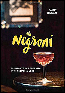 Gary Regan. The Negroni.