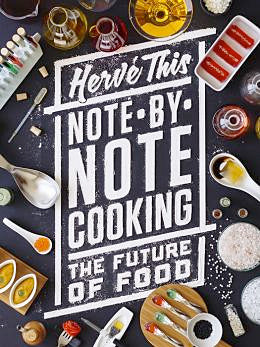(Science) Herve This. Note-by-Note Cooking: The Future of Food.