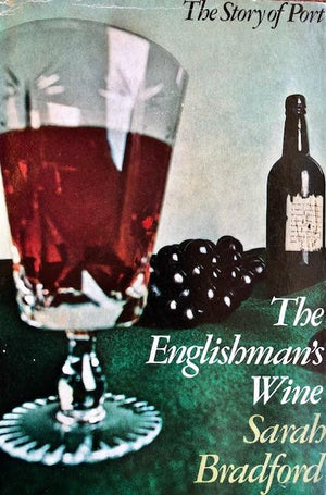 (Port) Bradford, Sarah. The Englishman's Wine: The Story of Port.