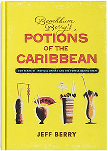 Jeff Berry. Beachbum Berry's Potions of the Caribbean.