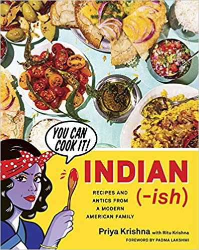 (Indian) Priya Krishna. Indian-ish: Recipes and Antics from a Modern American Family. SIGNED!