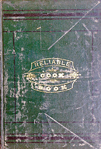 (Brooklyn) Silleck, Miss Willie, ed. Reliable Cook Book…in Aid of Industrial School and Home for Destitute Children.