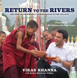 Vikas Khanna. Return to the Rivers.