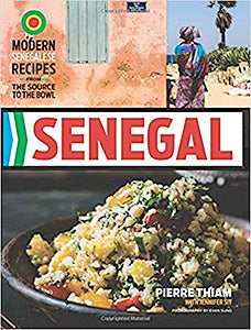 Pierre Thiam. Senegal: Modern Senegalese Recipes from the Source to the Bowl.