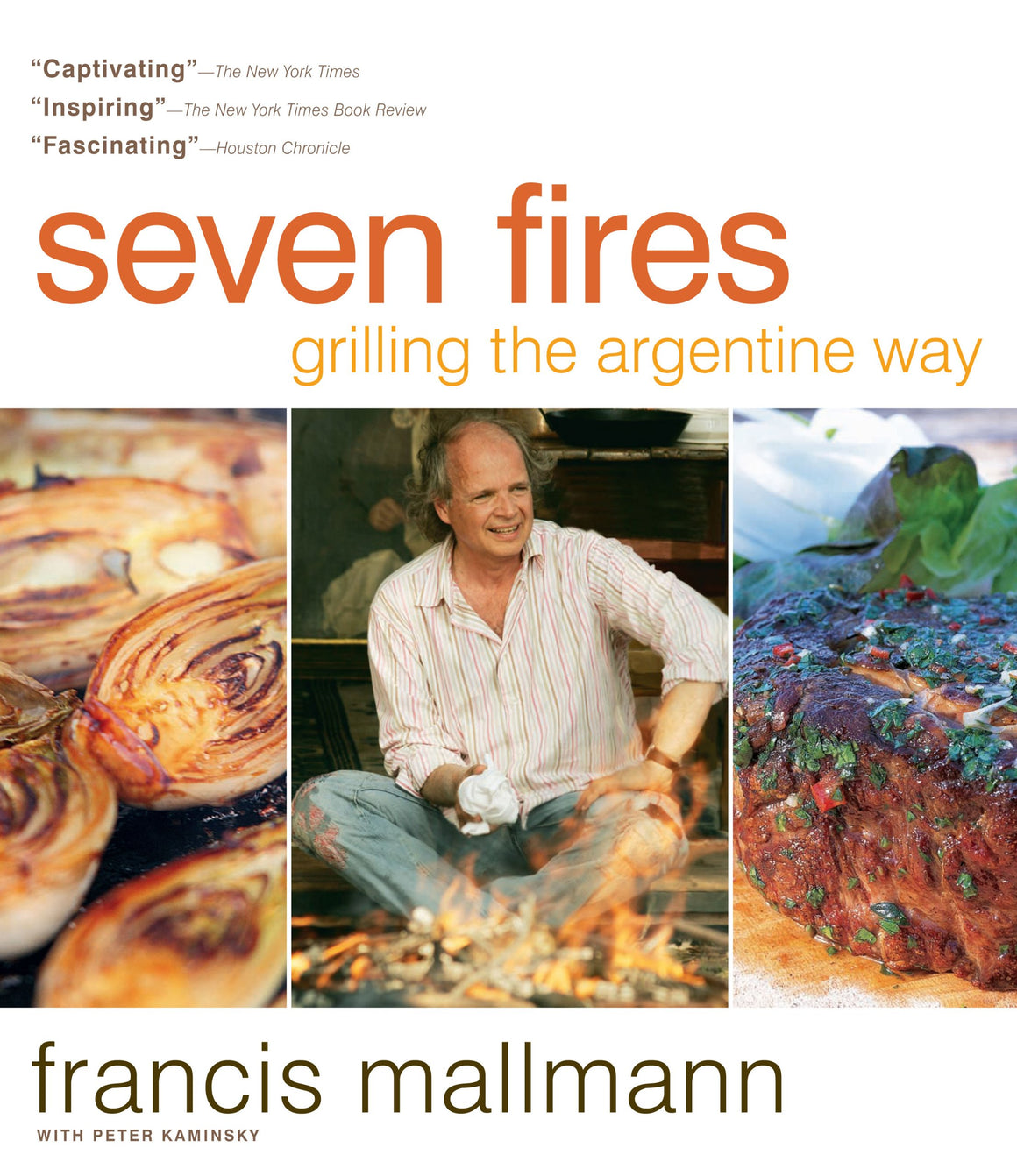 Francis Mallmann. Seven Fires: Grilling the Argentine Way.
