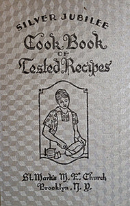(Brooklyn) St. Mark's M.E. Church of Brooklyn, NY. Silver Jubilee Cook Book of Tested Recipes.