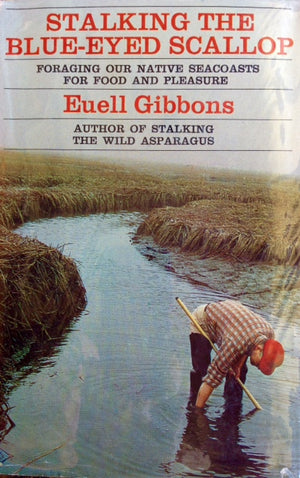 Gibbons, Euell. Stalking the Blue-eyed Scallop: Foraging our Native Seacoasts for Food and Pleasure.