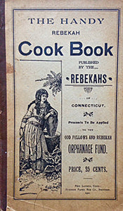 (Connecticut) Rebekahs of Connecticut. The Handy Rebekah Cook Book.