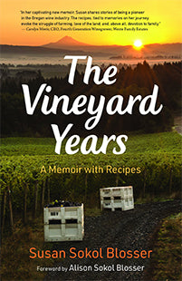 (Wine) SIGNED! Susan Sokol Blosser. The Vineyard Years: A Memoir with Recipes