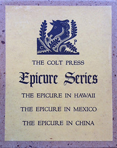 (Colt Press) The Colt Press Epicure Series: The Epicure in Hawaii; The Epicure in China: Eight Complete Chinese Epicurean Dinners; The Epicure in Mexico