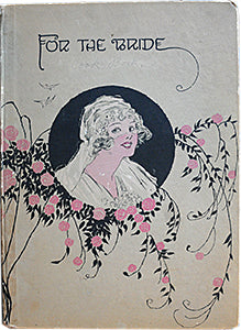 Allen, Mrs. Ida Bailey. For the Bride: Helpful Hints, Practical Suggestions and Valuable Records.