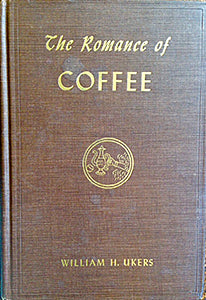Ukers, William H. The Romance of Coffee: An Outline of Coffee and Coffee-Drinking Through a Thousand Years.