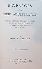 (Beverages) Wiley, Harvey W. Beverages and their Adulteration.