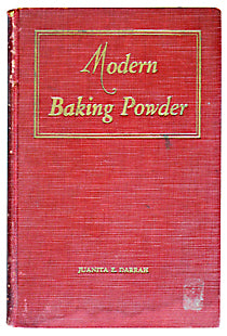 (Baking) Darrah, Juanita. Modern Baking Powder An Effective, Healthful Leavening Agent, including the occurrence of aluminum compounds in foods and their effect on health.