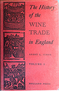 (Wine) Simon, André. The History of the Wine Trade in England.