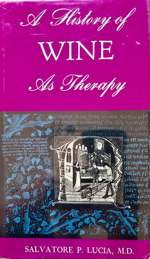 (Wine) Lucia, Salvatore.  A History of Wine as Therapy.