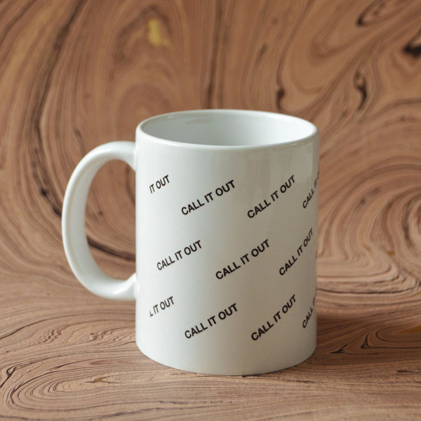 CALL IT OUT! 11 oz CERAMIC MUG