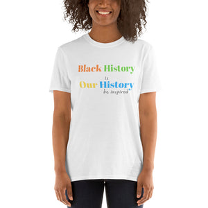 """Black History is Our History"" (color: white)"