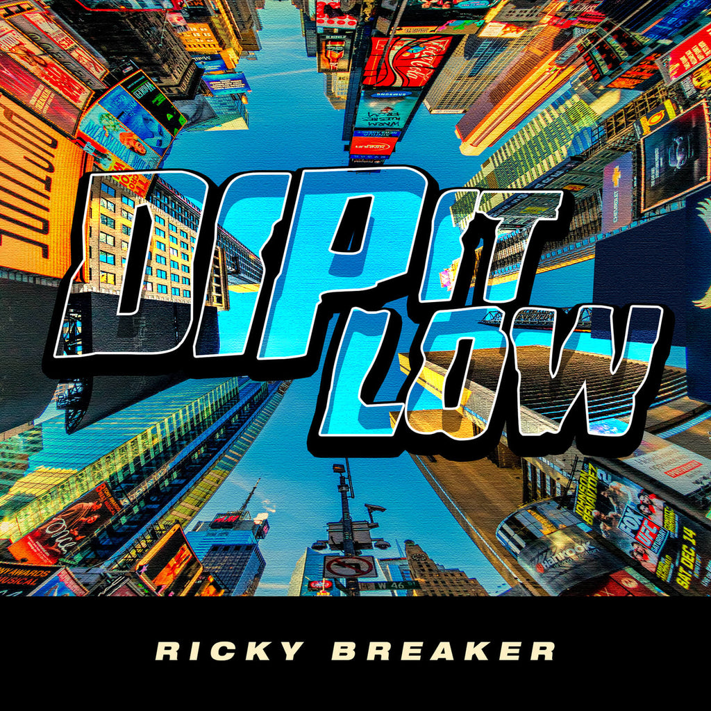 Dip it low - Ricky Breaker
