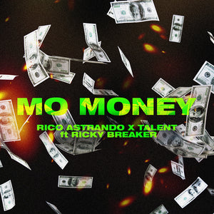 Mo Money - Rico Astrando x Talent ft. Ricky Breaker