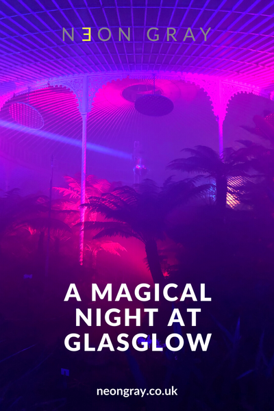 Neon Gray Blog - A Magical Night at GlasGLOW