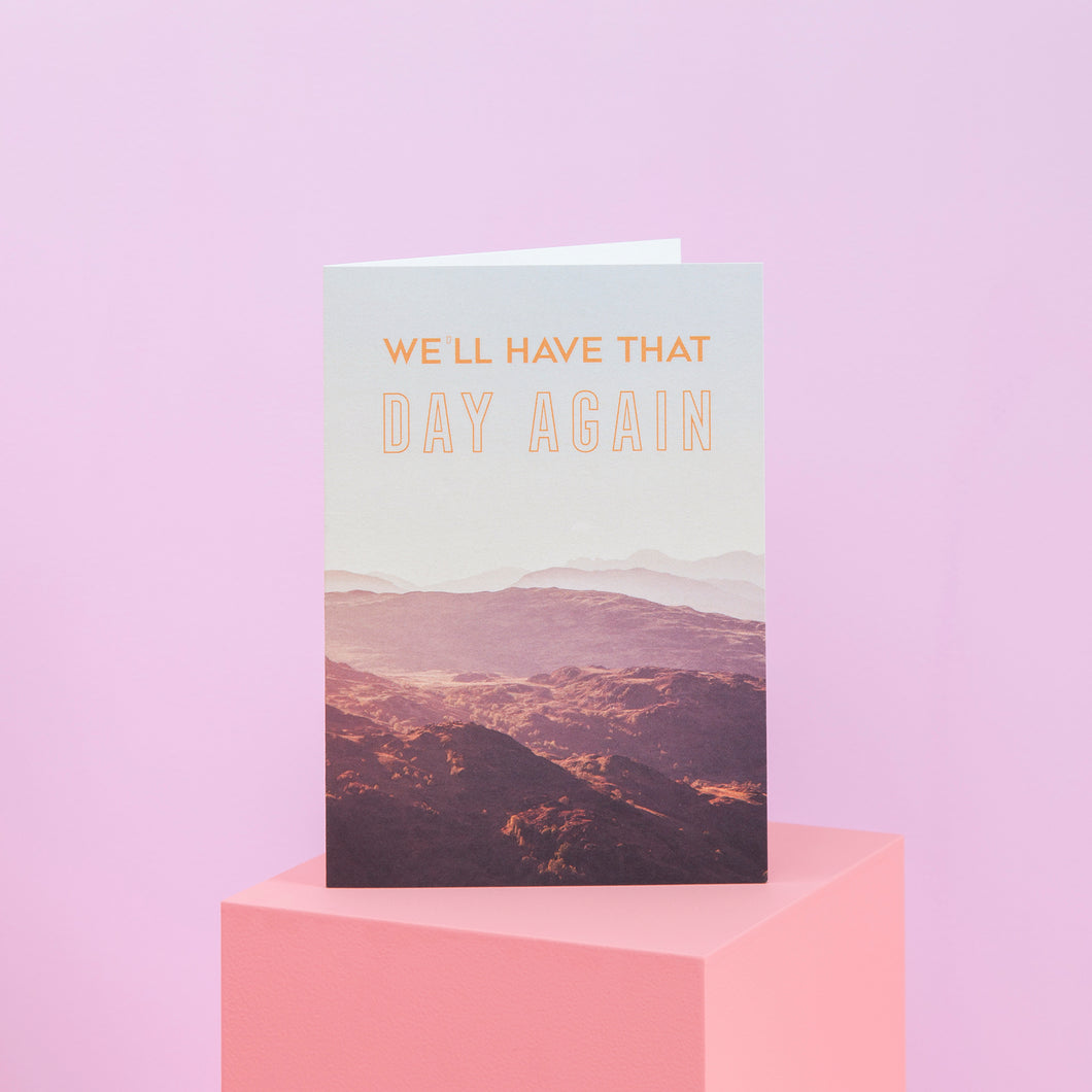 We'll Have That Day Greetings Card