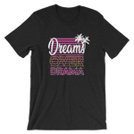 Dreams Over Drama Short-Sleeve Unisex T-Shirt - Forbes Design