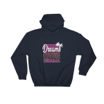 Dreams Over Drama Hoodie (Unisex) - Forbes Design