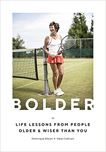 Bolder, Life lessons from people older and wiser than you  Dominique/Cathcart Afacan