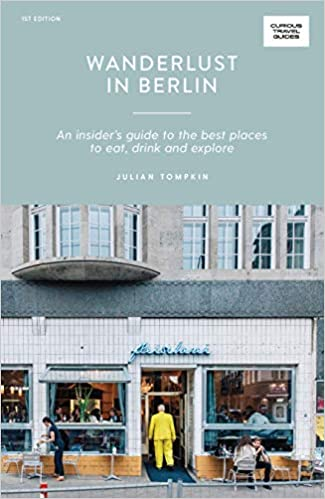Wanderlust In Berlin, Julian Tompkin