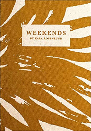 Weekends, Kara Rosenlund's