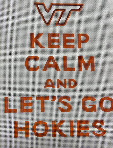 Keep Calm and Let's GO HOKIES