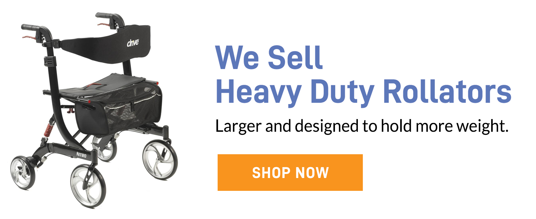 We sell Heavy Duty Rollators