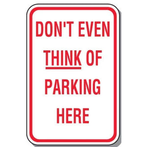 Parking Signs 12 x 18 Don't Even Think of Parking Here Sign Pro Property Supply
