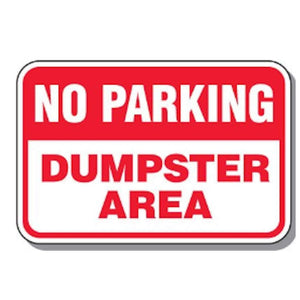 Trash Management 18 W x 12 H - No Parking Dumpster Area Signs Pro Property Supply