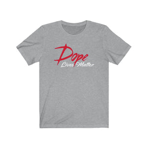 "Dopeliven, ""Dope Lives Matter"" Unisex Jersey Short Sleeve Tee"