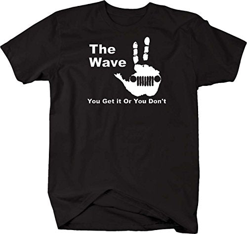 The Jeep Wave - You Either Get it Or You Don't T shirt - Medium