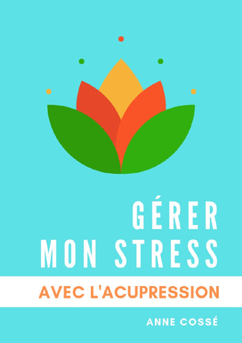 acupression anti-stress, anne cossé
